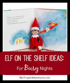 Quick and easy Elf on the Shelf ideas for busy nights! Ten ideas to set up in just seconds. Pin now for when you need it!