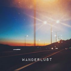 The strong desire to wander and explore. Wanderlust