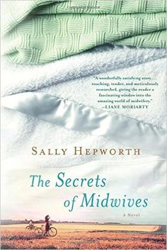 The Secrets of Midwives: A Novel: Sally Hepworth: 9781250051912: Amazon.com: Books
