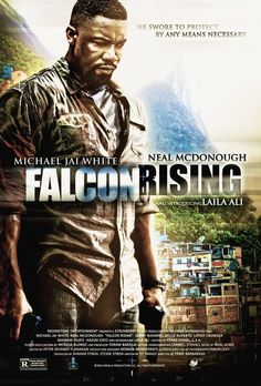 Falcon Rising starring Michael Jai White and Laila Ali- In Select Theaters 9/5/2014 also available on Amazon and iTunes