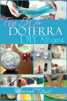 Save money by making your own products with essential oils and items you have around the house! Top 50 doTerra DIY Recipes