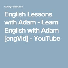 English Lessons with Adam - Learn English with Adam [engVid] - YouTube