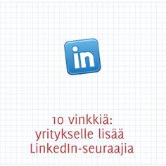 10 vinkkiä: yritykselle lisää LinkedIn-seuraajia