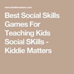 Best Social Skills Games For Teaching Kids Social SKills - Kiddie Matters