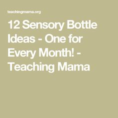 12 Sensory Bottle Ideas - One for Every Month! - Teaching Mama