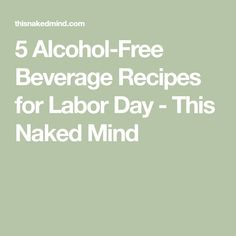 5 Alcohol-Free Beverage Recipes for Labor Day - This Naked Mind