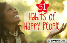 51 Things Happy People Do Differently How to Become a Happier Person