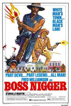 Boss Nigger (1975) Director: Jack Arnold Stars: Fred Williamson, D'Urville Martin, William Smith