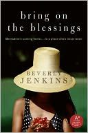 Bring on the Blessings (Blessings Series #1). 4 great books...check out the other 3 in the series by Beverly Jenkins. You won't regret it.