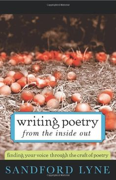 Writing Poetry from the Inside Out: Finding Your Voice Through the Craft of Poetry by Sandford Lyne http://www.amazon.ca/dp/1402208448/ref=cm_sw_r_pi_dp_zToFvb09TKDDX
