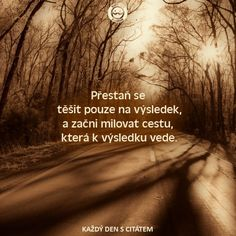 Výsledek obrázku pro obrázkové citáty a motta Story Quotes, Life Quotes, Motivational Quotes, Inspirational Quotes, True Words, Motto, Happy Life, Quotations, Best Quotes