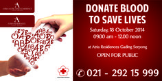 "Atria Hotel & Conference Gading Serpong present ""DONATE BLOOD TO SAVE LIVES"" on Saturday, 18 October 2014 from 9.00 AM to 12 noon at IVORY 12 – Atria Residences Gading Serpong.  Let us together donate our blood to help others.  For more info please call 021-29215999"