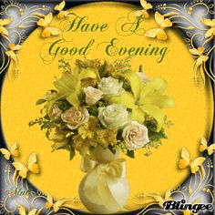 Have A good Evening Good Evening Messages, Good Evening Greetings, Evening Pictures, Guard Your Heart, Romantic Evening, Good Morning Flowers, Good Thoughts Quotes, At Home Workout Plan, Beautiful Gif