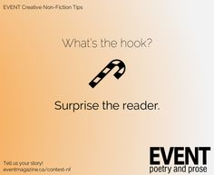 #nonfiction #WritingTips : What's the hook? Surprise the reader.