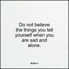 Do not believe...