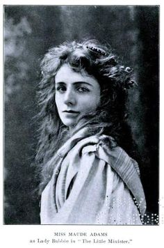 """Maude Adams as Babbie from """"The Little Minister."""" by J.M. Barrie"""