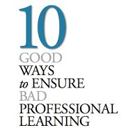 10 Things Teachers Professional Development should Never Include ~ Educational Technology and Mobile Learning