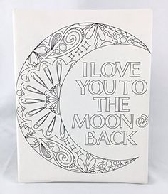 "DIY Adult Coloring Canvas Mandala Print - Color It Yourself - x with backing & stand for a wall or table - Crescent moon with ""I Love you to the moon and back"" saying Printable Adult Coloring Pages, Coloring Pages To Print, Colouring Pages, Coloring Sheets, Coloring Books, Coloring Canvas, Mandalas Drawing, Zentangles, Mandala Print"