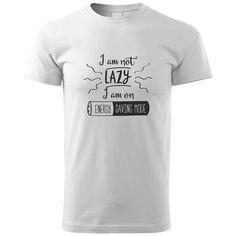 Pánske tričko s potlačou pre každého milovníka srandy. Humorné tričká môžu rozveseliť Vás, ale aj ostatných okolo. Darujte svojmu blízkemu tričko na narodeniny, meniny, Vianoce alebo len tak zo srandy. Darček v podobe vlastného trička s vtipným motívom. Save Energy, Mens Tops, T Shirt, Supreme T Shirt, Tee Shirt, Tee