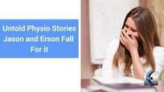 Untold Physio Stories (S8:E7)  Jason and Erson Fall For It