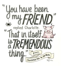 57 Ideas For Book Quotes Friendship Charlottes Web Now Quotes, Life Quotes Love, Great Quotes, Quotes To Live By, Inspirational Quotes, Change Quotes, Attitude Quotes, Music Quotes, Wisdom Quotes