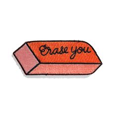 """Just like a drawing, erase you."" An ode to ESG, this patch rids your life of exes, shitty friends, or..."