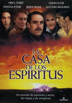 """La casa de los espíritus"" (1993) - a German-Danish-Portuguese period drama directed by Bille August. Based on the 1982 novel ""La casa de los espíritus"" by Isabel Allende."