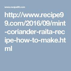 http://www.recipe99.com/2016/09/mint-coriander-raita-recipe-how-to-make.html