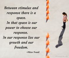 Choosing our response Viktor Frankl, No Response, Freedom, Self, Inspirational Quotes, Learning, Liberty, Life Coach Quotes, Political Freedom