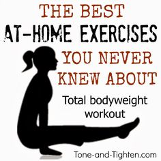 Looking to mix up your at-home workouts? Try these amazing bodyweight exercises you never even knew existed! From Tone-and-Tighten.com
