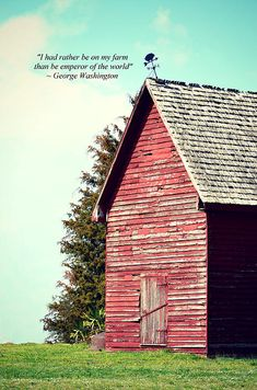 I'd Rather Be On My Farm - Quote by George Washington (.love the big red barn) Country Farm, Country Life, Country Girls, Country Living, Country Strong, Farmer Quotes, Future Farms, Farm Art, Farmer's Daughter