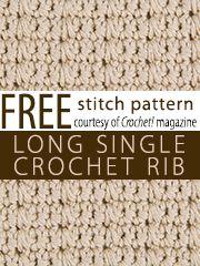 Free Long Single Crochet Rib Stitch Pattern from Crochet! magazine. Download here: http://www.crochetmagazine.com/stitch_patterns.php?page=2
