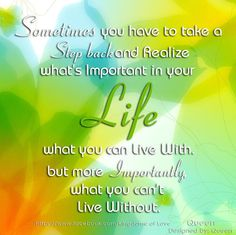 Who/What do you need that makes your life complete? Happy? Fulfilled?