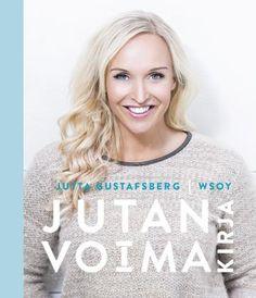 Jutan voimakirja - Jutta Gustafsberg, Elina Tanskanen - #kirja Motivational Pictures, Barista, Opi, Graphic Sweatshirt, T Shirts For Women, Sweatshirts, Reading, Books, Fashion