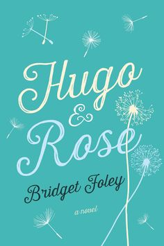 Hugo & Rose by Bridget Foley