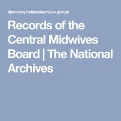 Records of the Central Midwives Board   The National Archives