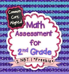 ***FREEBIE***  This freebie contains 2 assessments for the following Common Core Standard:  2.NBT.1 Understand that the three digits of a three-digit number represent the amounts of hundreds, tens, and ones.  #commoncorefreebie #freebies #assessmentfreebie