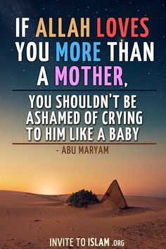 Allah loves u more than mother.