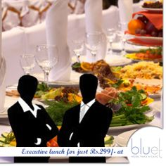Come over with your colleagues for an #executive #lunch at the perfect price, with everything from #soups, #salads, main course, #dessert and #juice for just Rs.299/-
