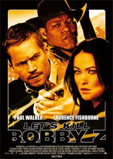 The Death and Life of Bobby Z, also known as Bobby Z and Let's Kill Bobby Z, is a 2007 American/German action film, directed by John Herzfeld, and stars Paul Walker, Laurence Fishburne, Olivia Wilde and Joaquim de Almeida. Laurence Fishburne as Tad Gruzsa.