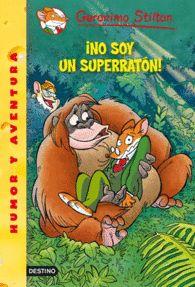 NO SOY UN SUPERRATON GERONIMO STILTON