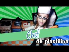 Chef de Plastilina - YouTube