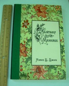 ANNIE SWAN 1893 Courtship + Marriage + Gentle Art of Home Making WOMANS HISTORY