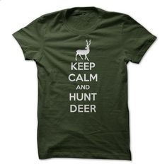 Keep calm and hunt deer - #sweats #funny graphic tees. SIMILAR ITEMS => https://www.sunfrog.com/Hunting/Keep-calm-and-hunt-deer.html?id=60505