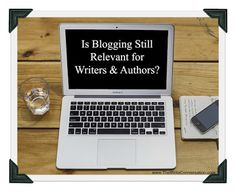 The Write Conversation : Is Blogging Still Relevant for Writers & Authors