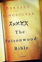The Poisonwood Bible.  Excellent book