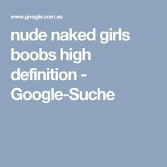 nude naked girls boobs high definition - Google-Suche