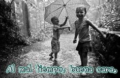 """Al mal tiempo, buena cara"" (On bad weather, smiling face)   Its equivalents in #English could be ""If life gives you lemons, make lemonade"" and ""When the going gets tough, the tough get going"", although the Spanish context is more friendly.  #Idioms #BaWeather"