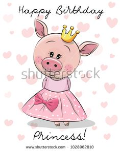 Happy Birthday Card with cute Princess Pig