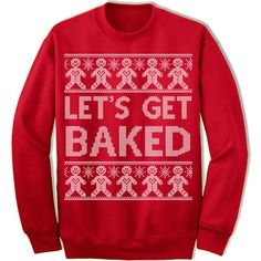 Let's Get Baked Ugly Christmas Sweater. – Merry Christmas Sweaters
